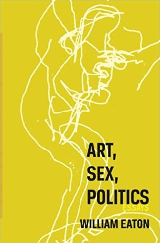 Art, Sex, Politics - drawing by William Eaton - design by Molly Renda - book cover